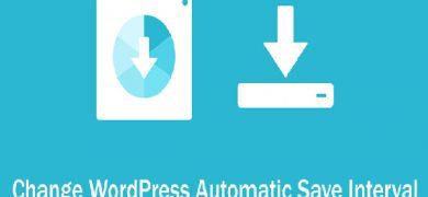 تغییر زمان ذخیره خودکار پست ها در وردپرس